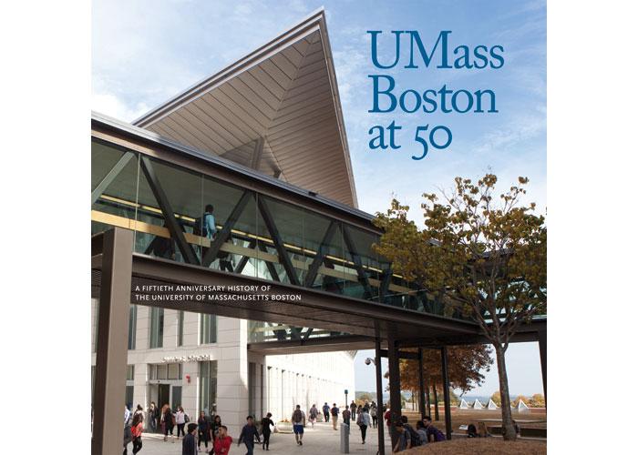 UMass Boston at 50 Commemorative Book by Gill Fishman Associates