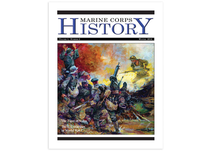Marine Corps History, Vol. 1 No. 2 Winter 2016 by Marine Corps History Division, Editing & Design Section