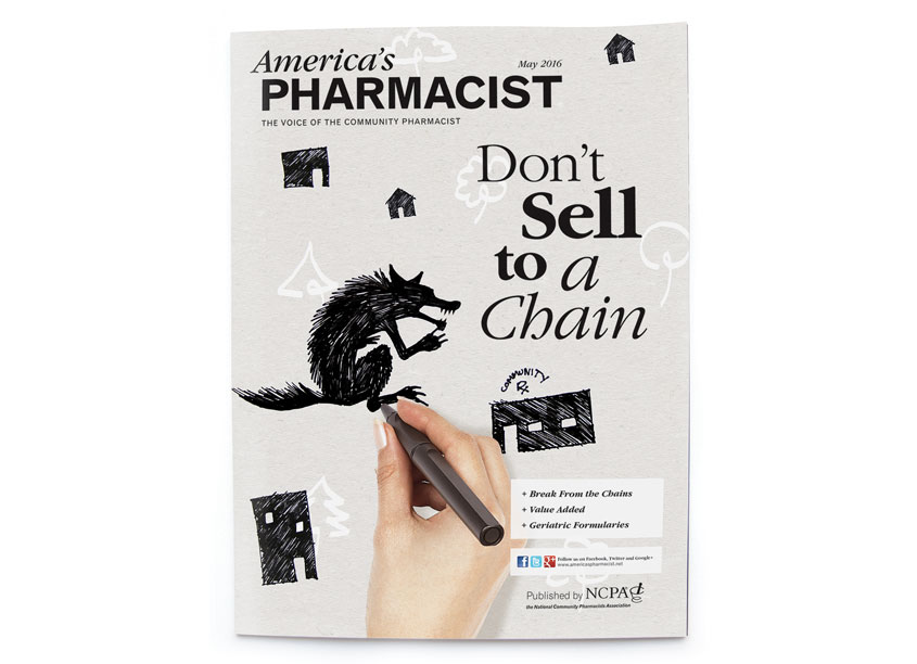 America's Pharmacist - Don't Sell To A Chain by National Community Pharmacists Association