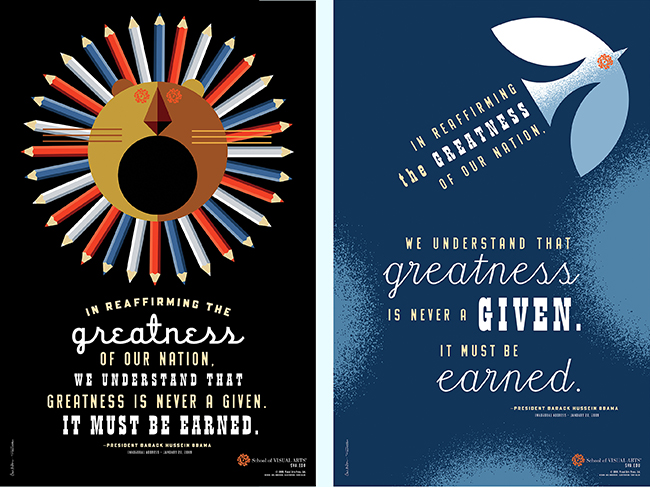 School of Visual Arts posters for the New York City subway, designed using a quote supplied by the collegeís executive vice president, Anthony P. Rhodes, to celebrate President Obamaís call to greatness (New York, New York, 2009). Project partner: Terry Allen (illustrator). Photo: Courtesy of Gail Anderson